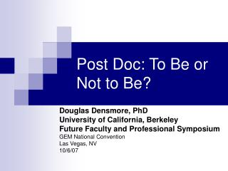 Post Doc: To Be or Not to Be?