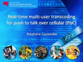 Real-time multi-user transcoding for push to talk over cellular (PoC)