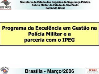 Programa da Excelência em Gestão na  Polícia Militar e a parceria com o IPEG