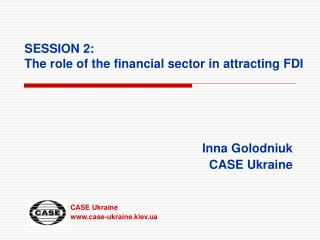 SESSION 2:  The role of the  financial sector in attracting FDI