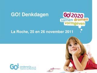 GO! Denkdagen La Roche, 25 en 26 november 2011