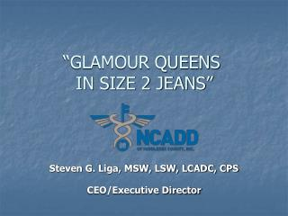 �GLAMOUR QUEENS  IN SIZE 2 JEANS�