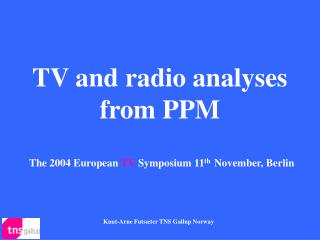 TV and radio analyses from PPM