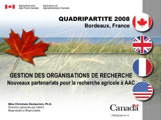 GESTION DES ORGANISATIONS DE RECHERCHE Nouveaux partenariats pour la recherche agricole à AAC