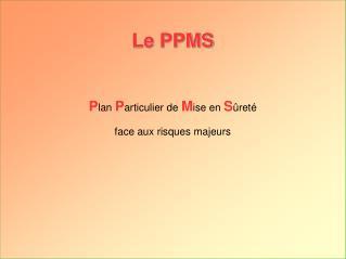 Le PPMS