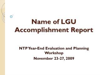 Name of LGU Accomplishment Report