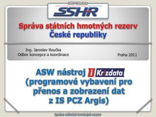 ASW  nástroj Krizdata (programové vybavení pro přenos a zobrazení dat z IS  PCZ Argis)