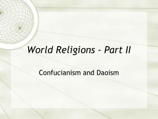 World Religions - Part II
