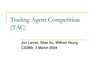 Trading Agent Competition TAC