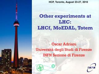 Other experiments at LHC: LHCf, MoEDAL, Totem