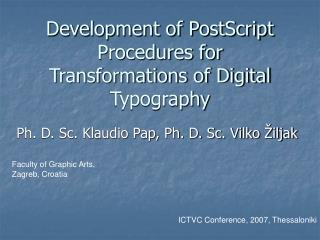 Development of PostScript Procedures for Transformations of Digital Typography