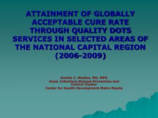 Amelia C. Medina, MD, MPH Head, Infectious Disease Prevention and Control Cluster