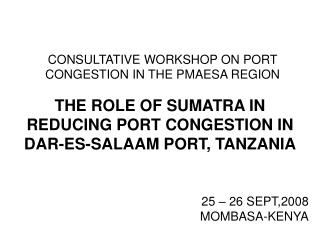 CONSULTATIVE WORKSHOP ON PORT CONGESTION IN THE PMAESA REGION