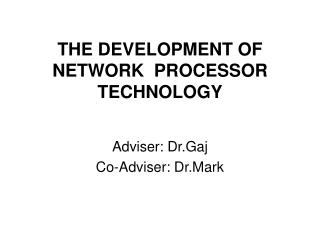 THE DEVELOPMENT OF NETWORK  PROCESSOR TECHNOLOGY