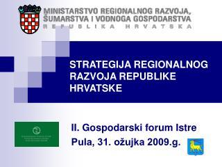 II. Gospodarski forum Istre Pula, 31. ožujka 2009.g.