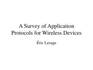 A Survey of Application Protocols for Wireless Devices
