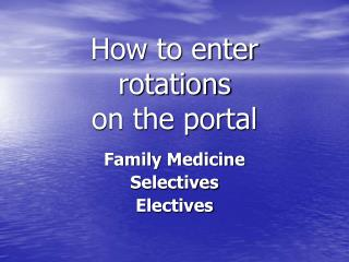 How to enter rotations  on the portal