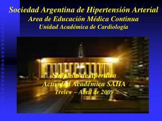 Simposio de Apertura  Actividad Académica SAHA Trelew – Abril de 2009