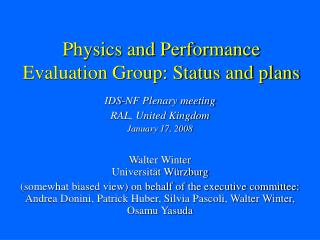 Physics and Performance Evaluation Group: Status and plans