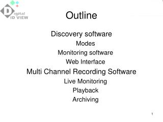 Discovery software Modes Monitoring software Web Interface Multi Channel Recording Software