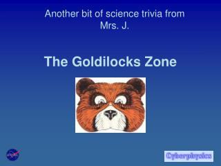 The Goldilocks Zone