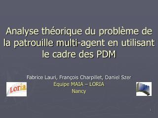 Analyse théorique du problème de la patrouille multi-agent en utilisant le cadre des PDM