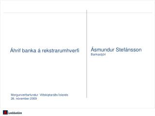Áhrif banka  á  rekstrarumhverfi