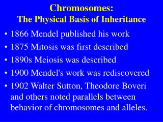 Chromosomes: The Physical Basis of Inheritance