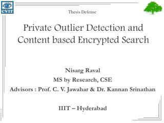 Private Outlier Detection and Content based Encrypted Search