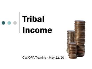 Tribal  Income