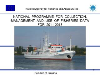 NATIONAL  PROGRAMME  FOR  COLLECTION,  MANAGEMENT  AND  USE  OF  FISHERIES  DATA  FOR  2011-2013