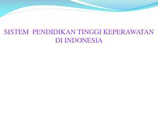 SISTEM  PENDIDIKAN TINGGI KEPERAWATAN  DI INDONESIA