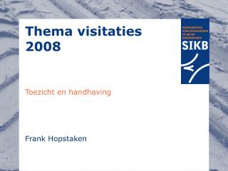 Thema visitaties 2008