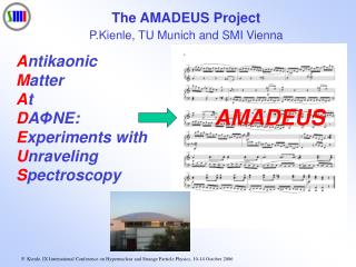 A ntikaonic M atter A t D A ? NE:  E xperiments with U nraveling S pectroscopy