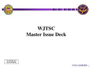 WJTSC Master Issue Deck
