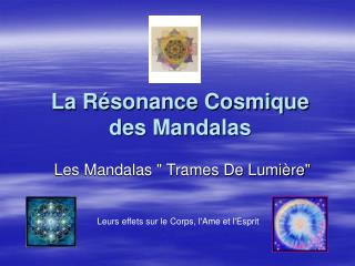 La R sonance Cosmique  des Mandalas