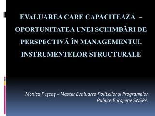 Monica Puşcaş – Master Evaluarea Politicilor şi Programelor Publice Europene SNSPA