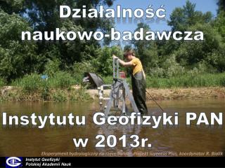 Działalność   naukowo-badawcza Instytutu Geofizyki PAN  w 2013r.
