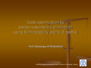 Code optimization by partial redundancy elimination using Eliminatability paths (E-paths)