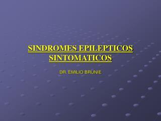 SINDROMES EPILEPTICOS SINTOMATICOS