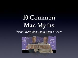 10 Common Mac Myths