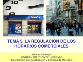 TEMA 5. LA REGULACIÓN DE LOS HORARIOS COMERCIALES