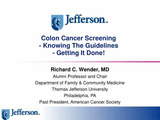 Colon Cancer Screening - Knowing The Guidelines - Getting It Done!