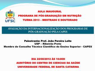 AULA INAUGURAL  PROGRAMA DE PÓS-GRADUAÇÃO EM NUTRIÇÃO  TURMA 2013 – MESTRADO E DOUTORADO