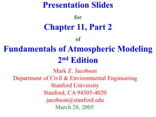 Presentation Slides for Chapter 11, Part 2 of Fundamentals of Atmospheric Modeling 2 nd  Edition