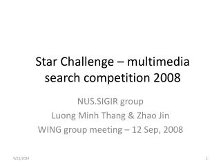 Star Challenge – multimedia search competition 2008