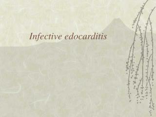 Infective edocarditis