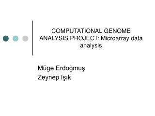 COMPUTATIONAL GENOME ANALYSIS PROJECT: Microarray data analysis
