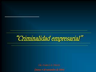 """""""Criminalidad empresarial"""""""