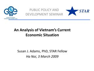 An Analysis of Vietnam's Current Economic Situation Susan J. Adams, PhD, STAR Fellow